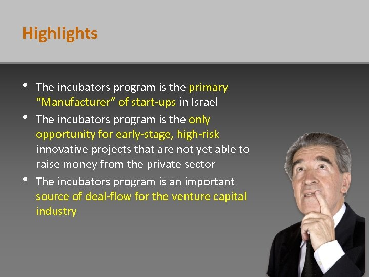 "Highlights • • • The incubators program is the primary ""Manufacturer"" of start-ups in"