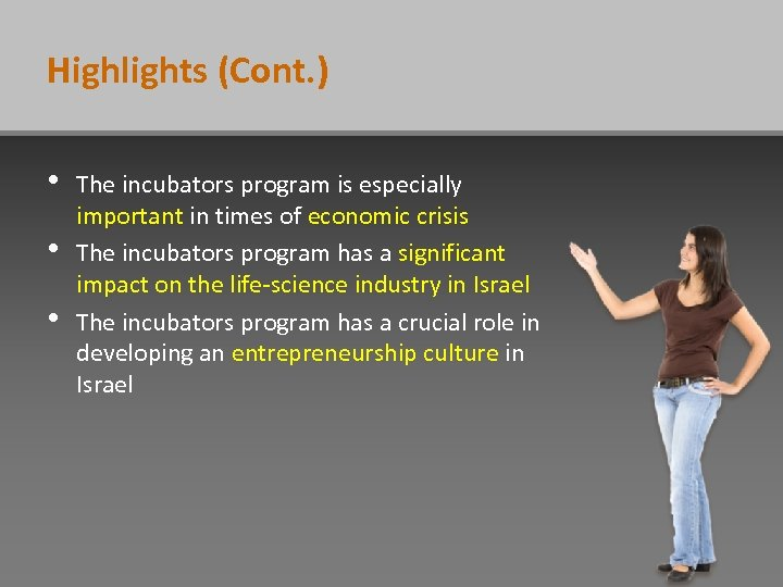 Highlights (Cont. ) • • • The incubators program is especially important in times