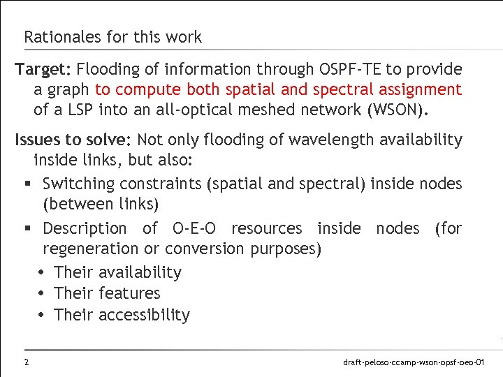 Rationales for this work Target: Flooding of information through OSPF-TE to provide a graph
