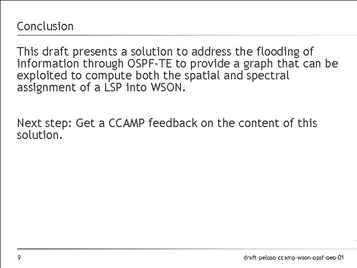 Conclusion This draft presents a solution to address the flooding of information through OSPF-TE