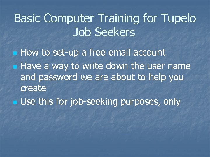 Basic Computer Training for Tupelo Job Seekers n n n How to set-up a