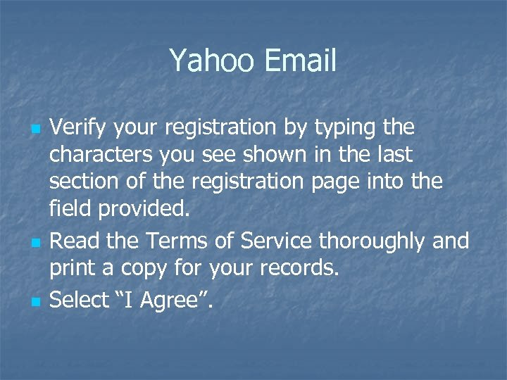 Yahoo Email n n n Verify your registration by typing the characters you see