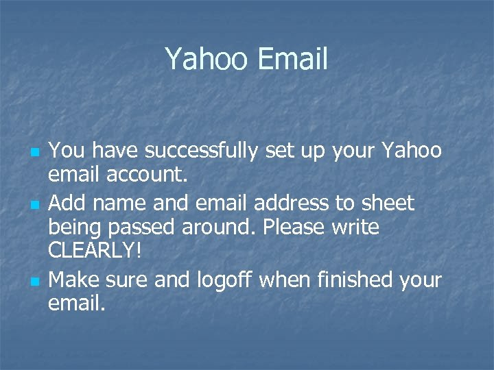 Yahoo Email n n n You have successfully set up your Yahoo email account.