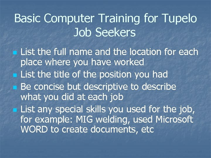 Basic Computer Training for Tupelo Job Seekers n n List the full name and