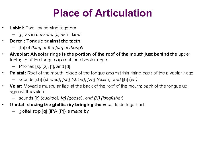 Place of Articulation • • • Labial: Two lips coming together – [p] as