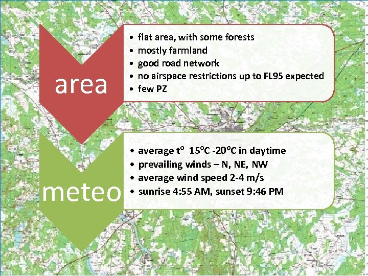 area meteo • • • flat area, with some forests mostly farmland good road