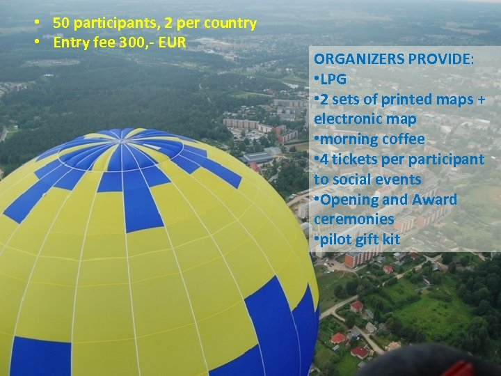 • 50 participants, 2 per country • Entry fee 300, - EUR ORGANIZERS