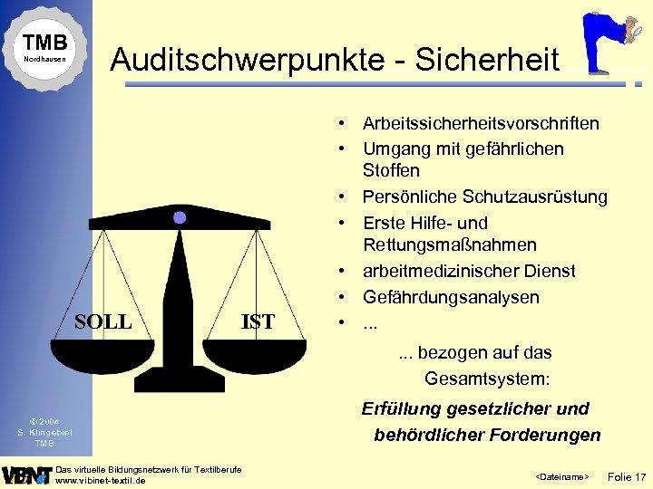 TMB Nordhausen Auditschwerpunkte - Sicherheit SOLL IST • Arbeitssicherheitsvorschriften • Umgang mit gefährlichen Stoffen