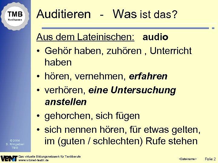 TMB Nordhausen © 2004 S. Klingebiel TMB Auditieren - Was ist das? Aus dem