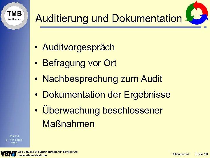 TMB Nordhausen Auditierung und Dokumentation • Auditvorgespräch • Befragung vor Ort • Nachbesprechung zum