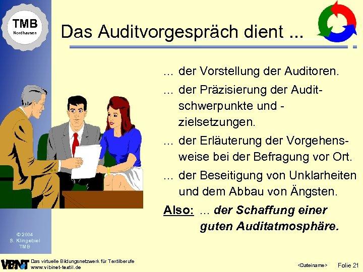 TMB Nordhausen Das Auditvorgespräch dient. . . der Vorstellung der Auditoren. . der Präzisierung
