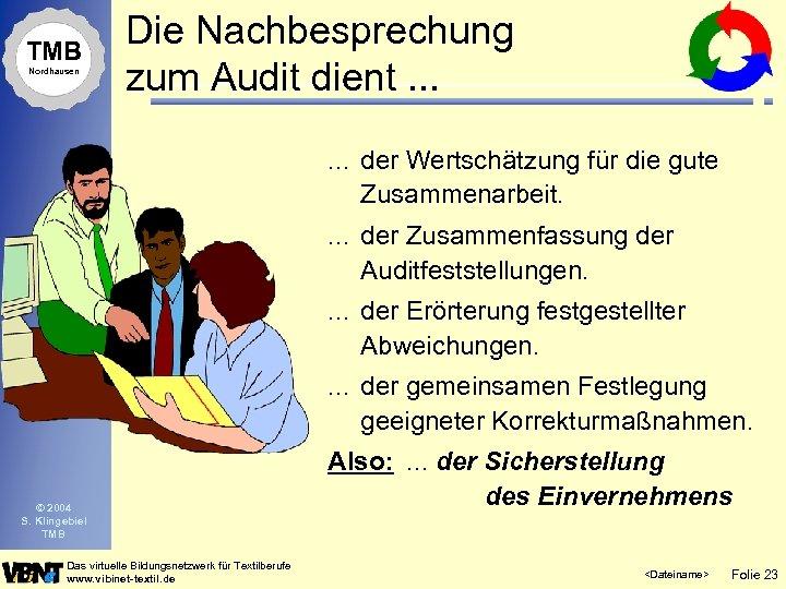 TMB Nordhausen Die Nachbesprechung zum Audit dient. . . der Wertschätzung für die gute