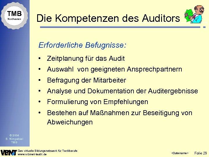 TMB Nordhausen Die Kompetenzen des Auditors Erforderliche Befugnisse: • Zeitplanung für das Audit •