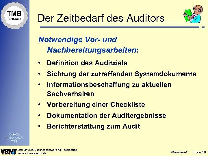 TMB Nordhausen Der Zeitbedarf des Auditors Notwendige Vor- und Nachbereitungsarbeiten: • Definition des Auditziels