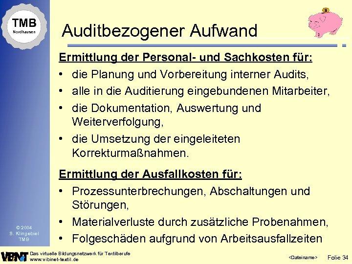 TMB Nordhausen Auditbezogener Aufwand Ermittlung der Personal- und Sachkosten für: • die Planung und