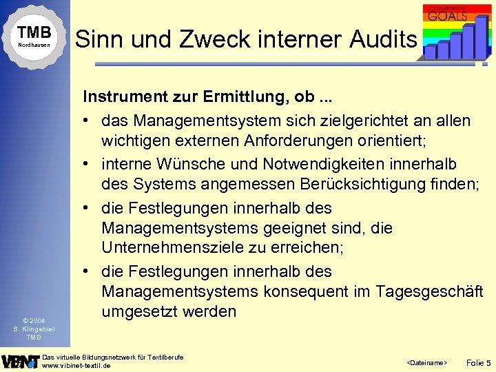 TMB Nordhausen © 2004 S. Klingebiel TMB Sinn und Zweck interner Audits Instrument zur