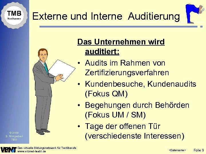 TMB Nordhausen Externe und Interne Auditierung © 2004 S. Klingebiel TMB Das virtuelle Bildungsnetzwerk