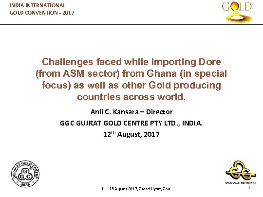 INDIA INTERNATIONAL GOLD CONVENTION - 2017 Challenges faced while importing Dore (from ASM sector)