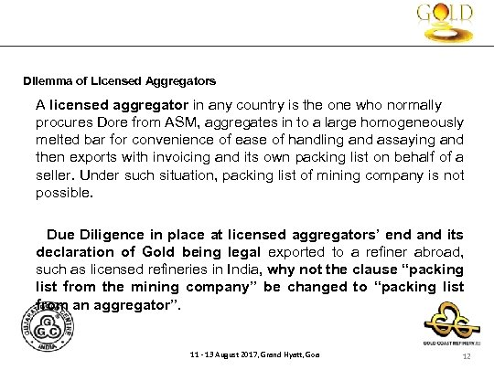 Dilemma of Licensed Aggregators A licensed aggregator in any country is the one who