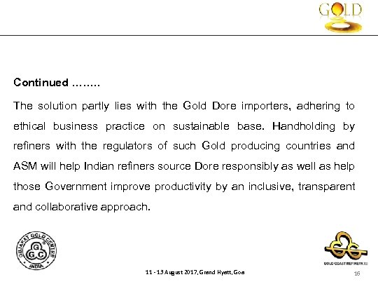 Continued ……. . The solution partly lies with the Gold Dore importers, adhering to