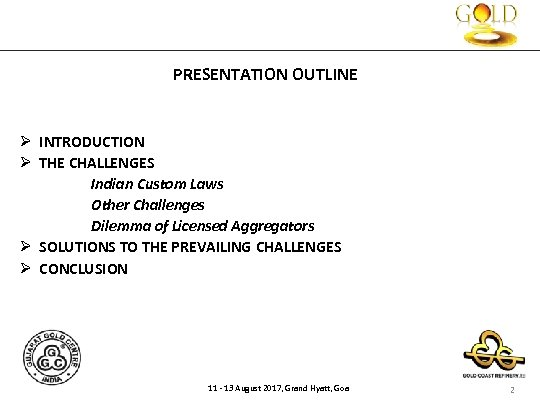PRESENTATION OUTLINE Ø INTRODUCTION Ø THE CHALLENGES Indian Custom Laws Other Challenges Dilemma of