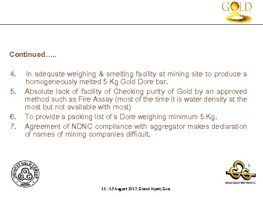 Continued…. . 4. In adequate weighing & smelting facility at mining site to produce