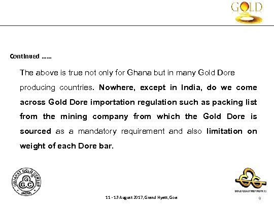 Continued …… The above is true not only for Ghana but in many Gold