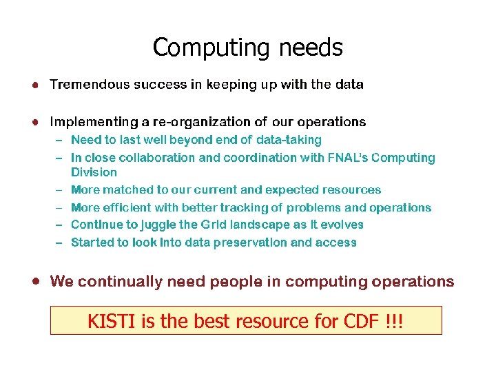 Computing needs KISTI is the best resource for CDF !!!