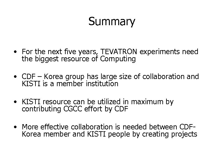Summary • For the next five years, TEVATRON experiments need the biggest resource of