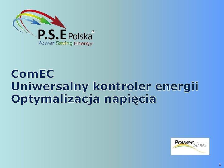 Com. EC Uniwersalny kontroler energii Optymalizacja napięcia 1