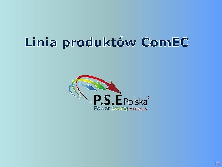 Linia produktów Com. EC 11
