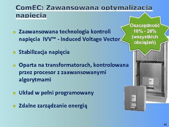 Com. EC: Zawansowana optymalizacja napięcia Zaawansowana technologia kontroli napięcia IVV™ - Induced Voltage Vector