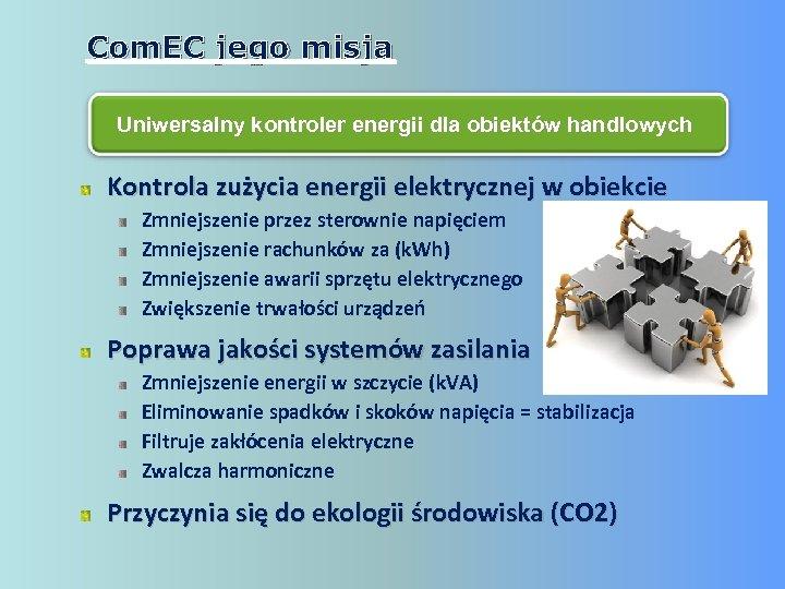 Com. EC jego misja Uniwersalny kontroler energii dla obiektów handlowych Kontrola zużycia energii elektrycznej