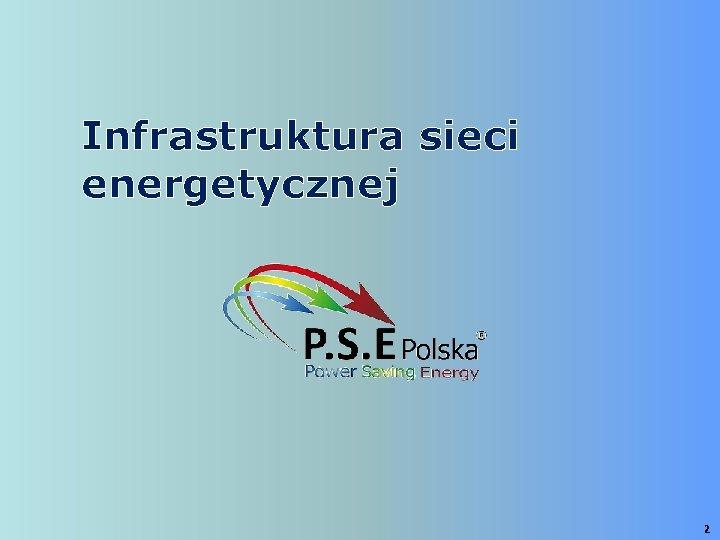 Infrastruktura sieci energetycznej 2