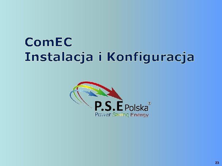 Com. EC Instalacja i Konfiguracja 23