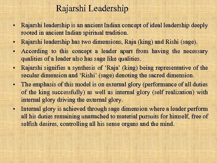 Rajarshi Leadership • Rajarshi leadership is an ancient Indian concept of ideal leadership deeply