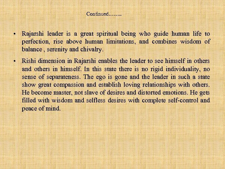 Continued……. . • Rajarshi leader is a great spiritual being who guide human life