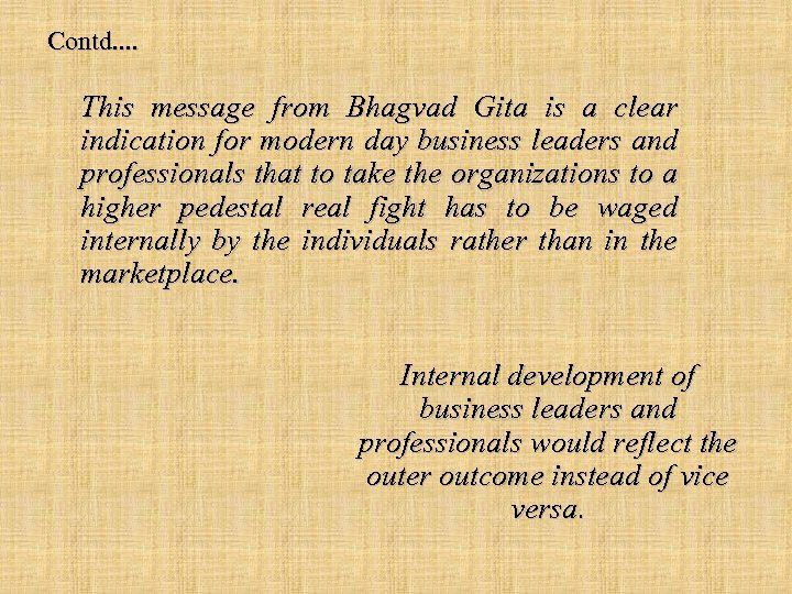 Contd. . This message from Bhagvad Gita is a clear indication for modern day