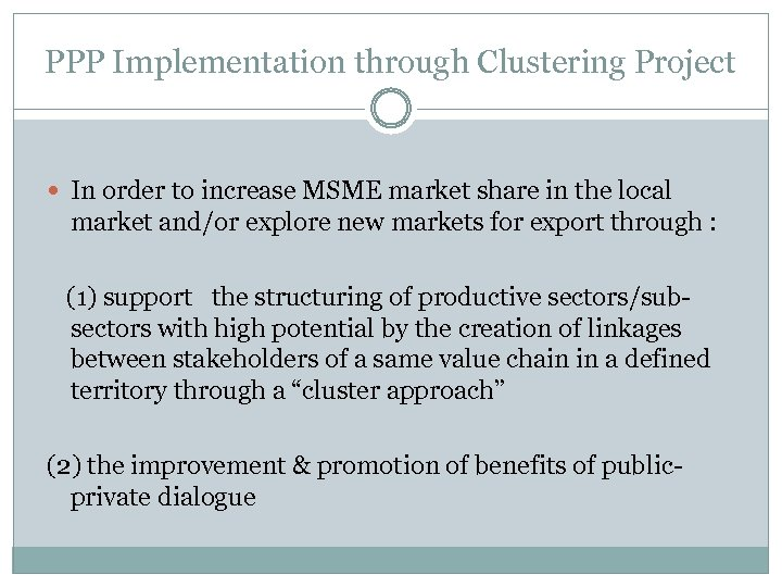 PPP Implementation through Clustering Project In order to increase MSME market share in the