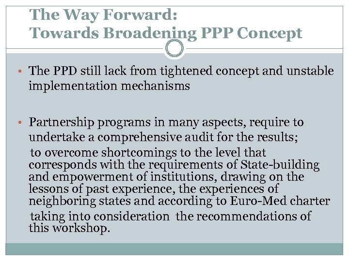 The Way Forward: Towards Broadening PPP Concept • The PPD still lack from tightened