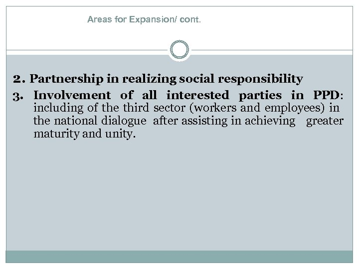 Areas for Expansion/ cont. 2. Partnership in realizing social responsibility 3. Involvement of all