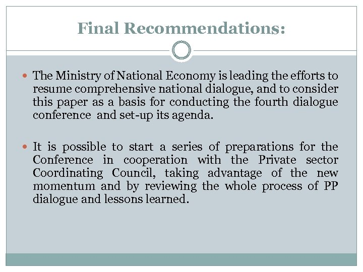 Final Recommendations: The Ministry of National Economy is leading the efforts to resume comprehensive