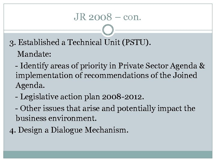JR 2008 – con. 3. Established a Technical Unit (PSTU). Mandate: - Identify areas