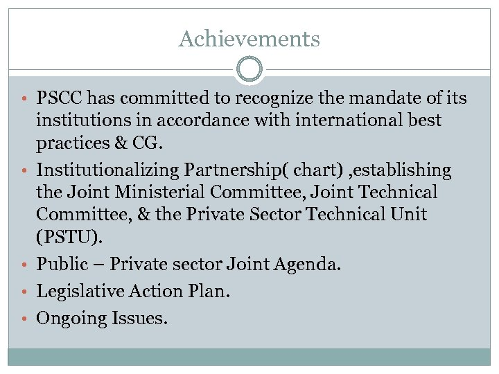 Achievements • PSCC has committed to recognize the mandate of its • • institutions