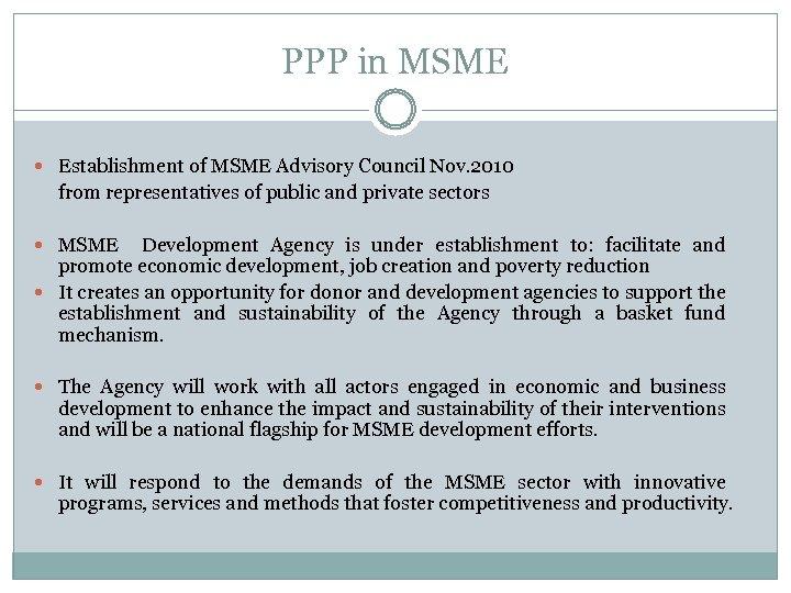 PPP in MSME Establishment of MSME Advisory Council Nov. 2010 from representatives of public