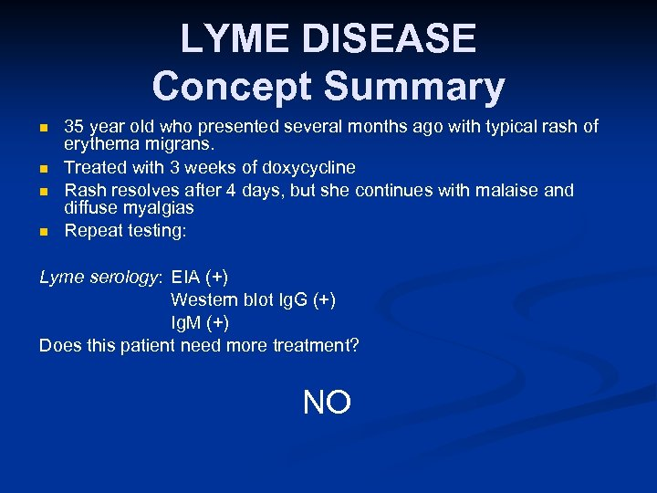 LYME DISEASE Concept Summary n n 35 year old who presented several months ago
