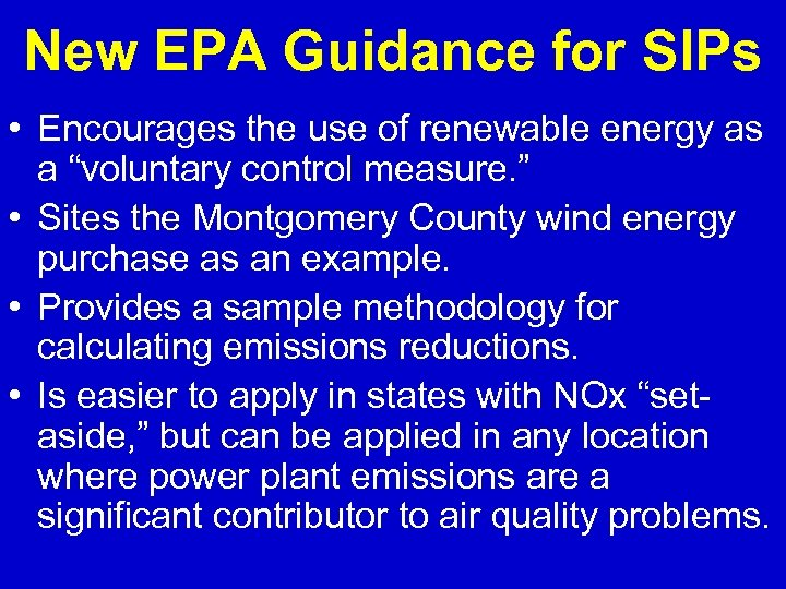 New EPA Guidance for SIPs • Encourages the use of renewable energy as a