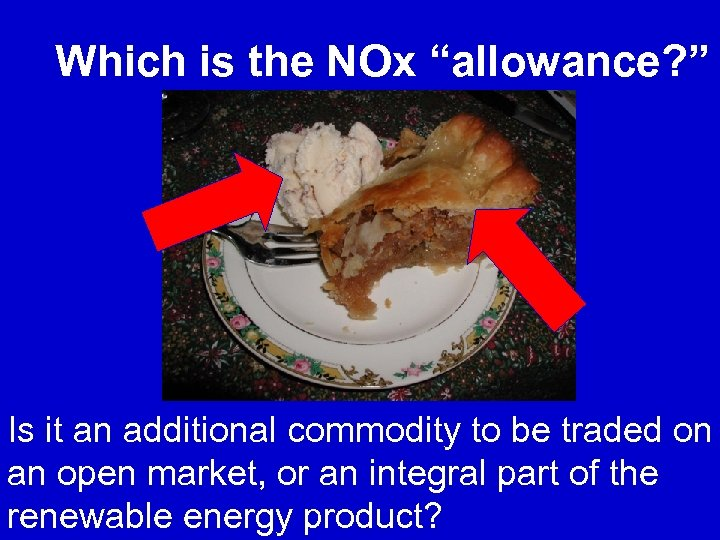 "Which is the NOx ""allowance? "" Is it an additional commodity to be traded"