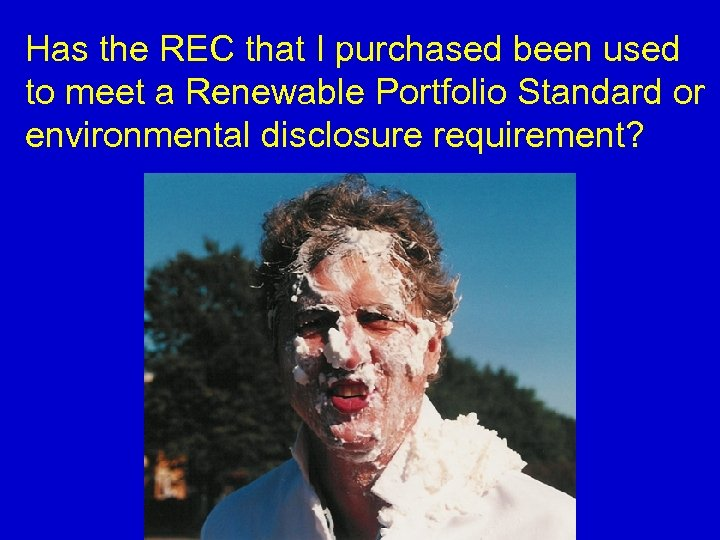 Has the REC that I purchased been used to meet a Renewable Portfolio Standard