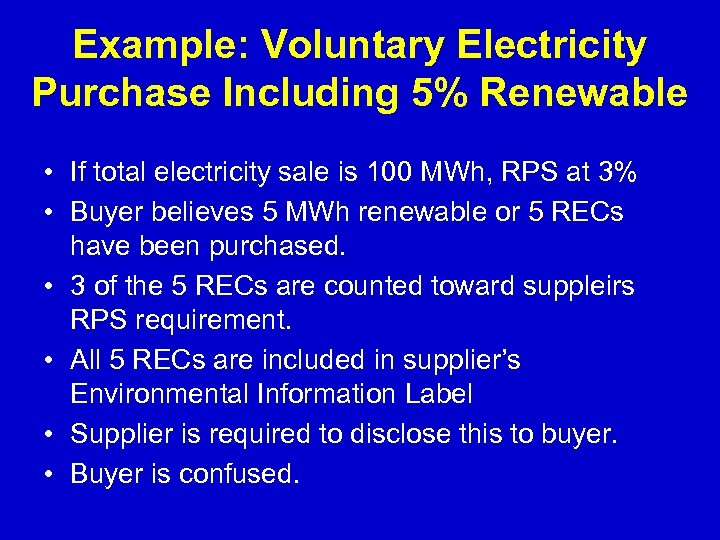 Example: Voluntary Electricity Purchase Including 5% Renewable • If total electricity sale is 100